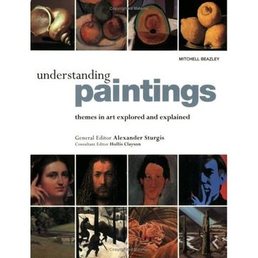 Understanding Paintings: Themes in Art Explored and Explained (精装)