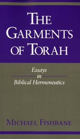 the garments of torah essays in biblical hermeneutics The garments of torah by michael fishbane, 9780253207524, available at book depository with free delivery worldwide.
