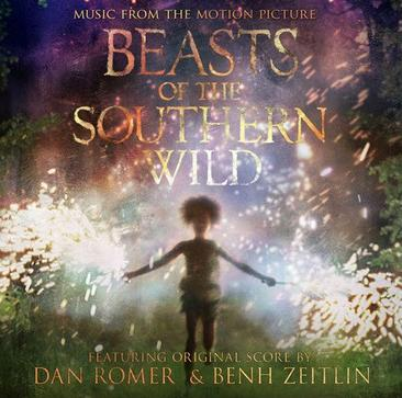 Dan Romer... - Beasts of the Southern Wild (Music from the Motion Picture)