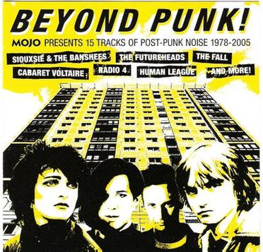 Mojo - Beyond Punk! - Mojo Presents 15 Tracks of Post Punk Noise 1978-2005
