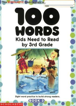 100 WORDS Kids Need to Read by 3rd Grade BOOK 3