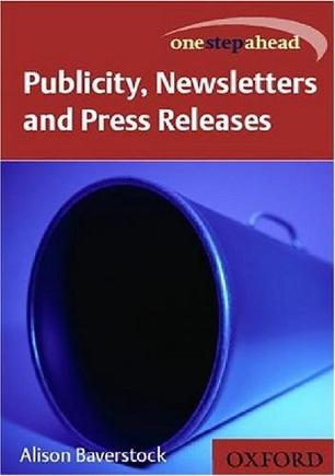 Get Ahead in Publicity Newsletters and Press Rel