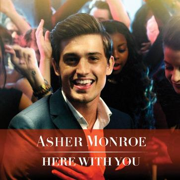 Asher Monroe - Here With You – Single