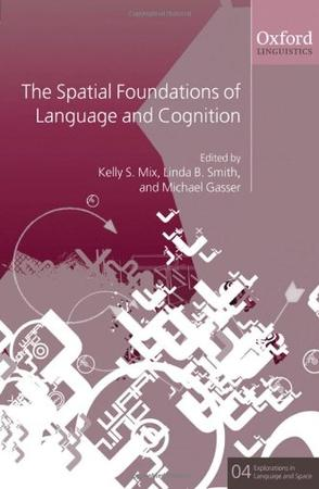 The Spatial Foundations of Cognition and Language