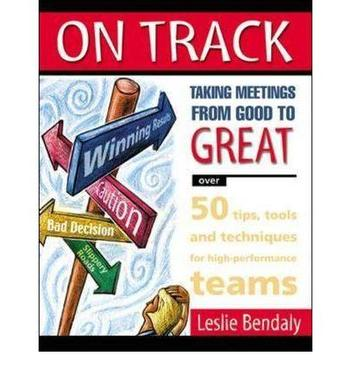 ON TRACK: Taking Meetings From Good to Great