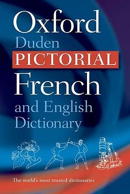 THE OXFORD-DUDEN PICTORIAL FRENCH AND ENGLISH DIC