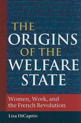 the origins of the welfare state This article surveys two different traditions in the history of european liberal  thought about state provision of welfare one tradition has been hostile to state.