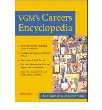 VGM''s Careers Encyclopedia