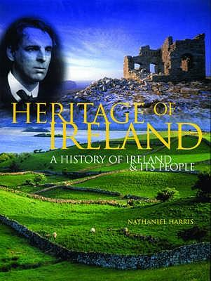 Heritage of Ireland: A History of Ireland & Its People