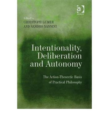 Intentionality, Deliberation and Autonomy