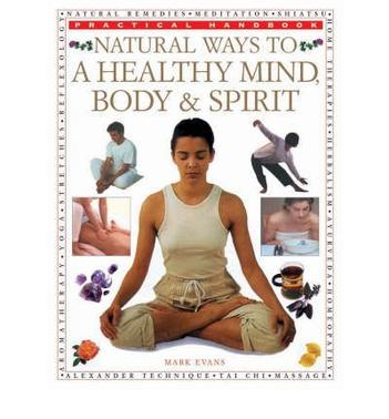 NATURAL WAYS TO A HEALTHY MIND, BODY &RIT
