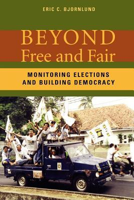 BEYOND FREE AND FAIR ELECTIONS: MONITOR.ELECTIONS AND BUILDING DEMOCRACY