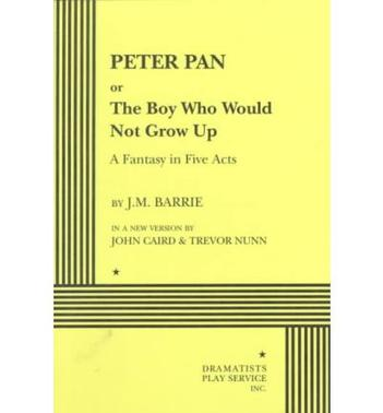 Peter Pan or the Boy Who Would Not Grow Up