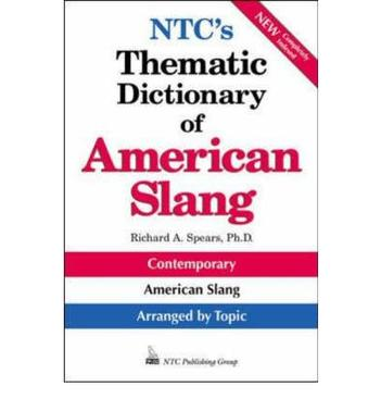 NTC''s Thematic Dictionary of American Slang