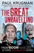 GREAT UNRAVELLING(PB): FROM BOOM TO BUSN THREE SCANDALOUS YEARS