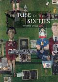 The Rise of the Sixties: American and European Art in the Era of Dissent