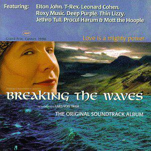 Breaking The Waves: The Original Soundtrack Album
