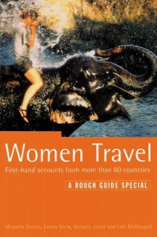Woman Travel First Hand Accounts from More Than 60 Countries (Rough Guide Women Travel)