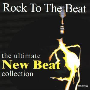 ROCK TO THE BEAT - The Ultimate New Beat Collection