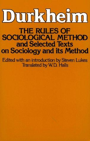 Rules of Sociological Method: And Selected Texts on Sociology and Its Method