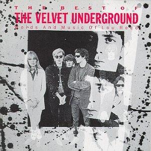 The Best of the Velvet Underground (Words and Music of Lou Reed)