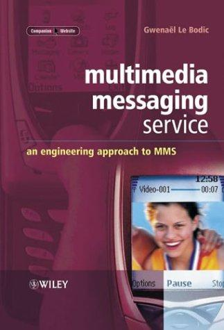 Multimedia Messaging Service : An Engineering Approach to MMS