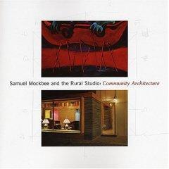 Samuel Mockbee and the Rural Studio