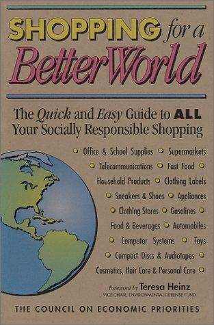 Shopping for a Better World: The Quick and Easy Guide to All Your Socially Responsible Shopping (Shopping for a Better World)