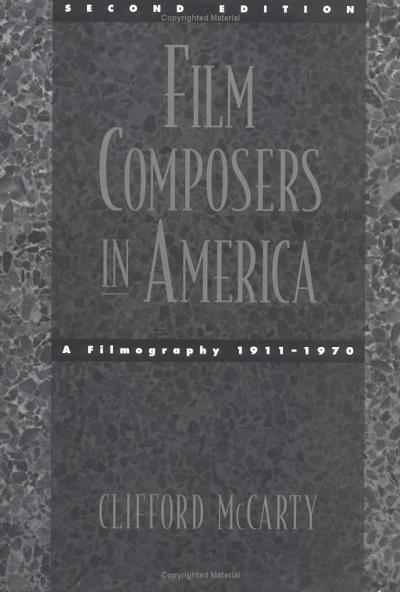 Film Composers in America; A Checklist of Their Work.: A Checklist of Their Work (Da Capo Press Music Reprint Series)