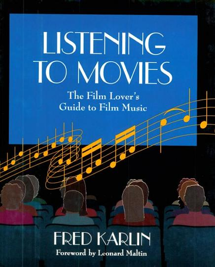 Listening to Movies : A Film Lover's Guide to Film Music, Paperbound Edition