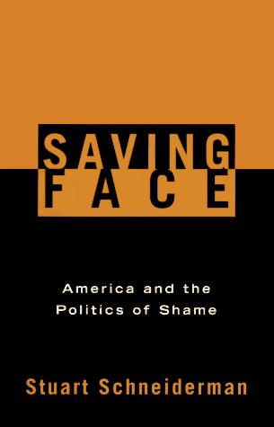 Saving Face : America and the Politics of Shame