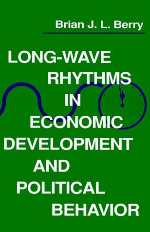 Long-Wave Rhythms in Economic Development and Political Behavior