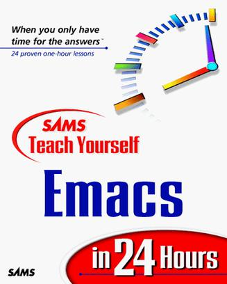 Sams Teach Yourself Emacs in 24 Hours