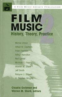 Film Music 2: History, Theory, Practice.