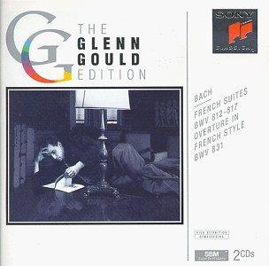 Johann Sebastian Bach... - Glenn Gould Edition - Bach: French Suites, Overture