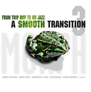 From Trip Hop to Nu Jazz: a Smooth Transition V.3