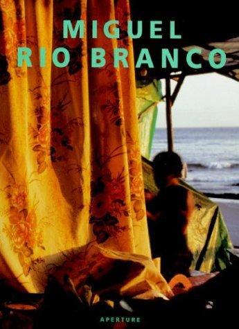 Miguel Rio Branco : An Aperture Monograph