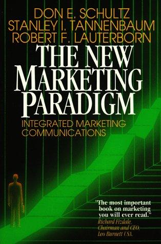 The New Marketing Paradigm: Integrated Marketing Communications