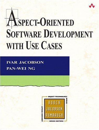 Aspect-Oriented Software Development with Use Cases (Addison-Wesley Object Technology Series)