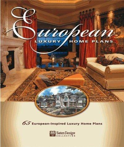 European Luxury Home Plans (Sater Design Collection, 1)