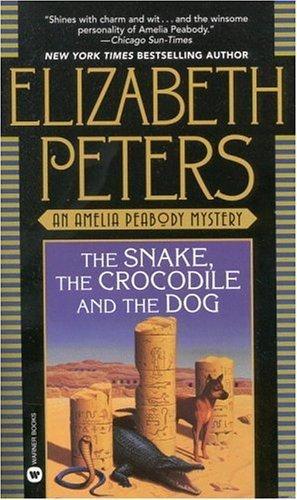 The Snake, the Crocodile & the Dog (Amelia Peabody Mysteries)