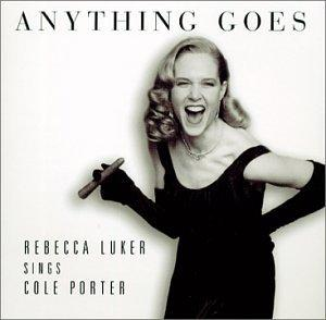 Anything Goes - Rebecca Luker Sings Cole Porter
