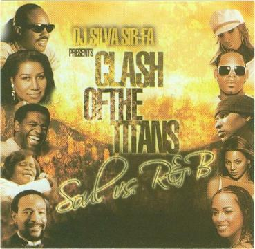 DJ SILVA SIR-FA Presents CLASH OF THE TITANS SOUL vs. R&B Vol. 1 [MIXTAPE]