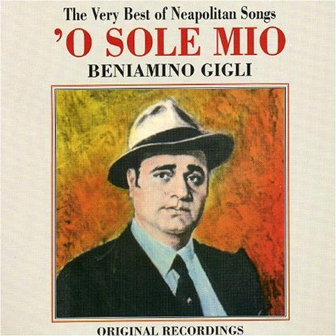 O Sole Mio: The Very Best of Neapolitan Songs