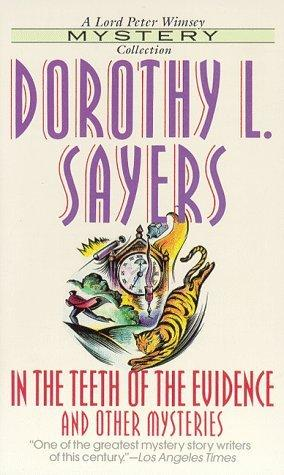 In the Teeth of the Evidence (Lord Peter Wimsey Mysteries (Paperback))