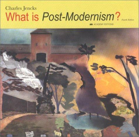What is Post-Modernism (What Isà?)