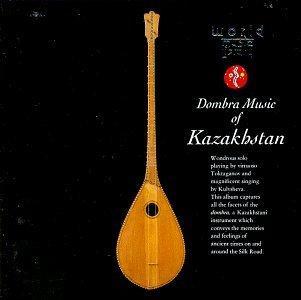 Dombra Music of Kazakhstan