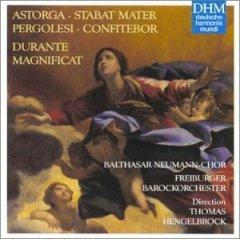 Durante: Magnificat In B / D'Astorga: Stabat Mater / Pergelesi: Confitebor Tibi Domine