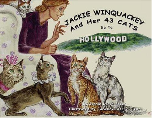 Jackie Winquackey And Her 43 Cats Go To Hollywood (Jackie Winquackey and Her 43 Cats Go to Hollywood)
