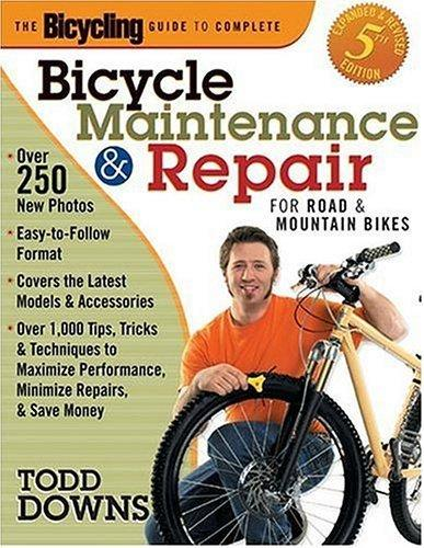 Bicycling Magazine's Complete Guide to Bicycle Maintenance and Repair